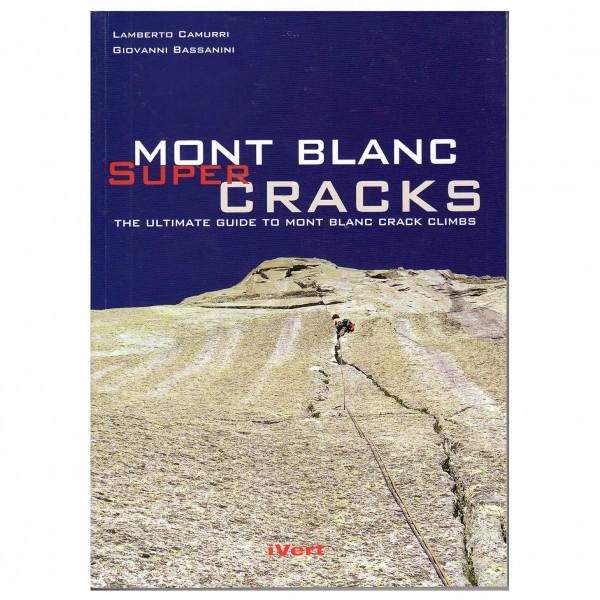 Idee Verticali - Mont Blanc Supercracks - Climbing guide
