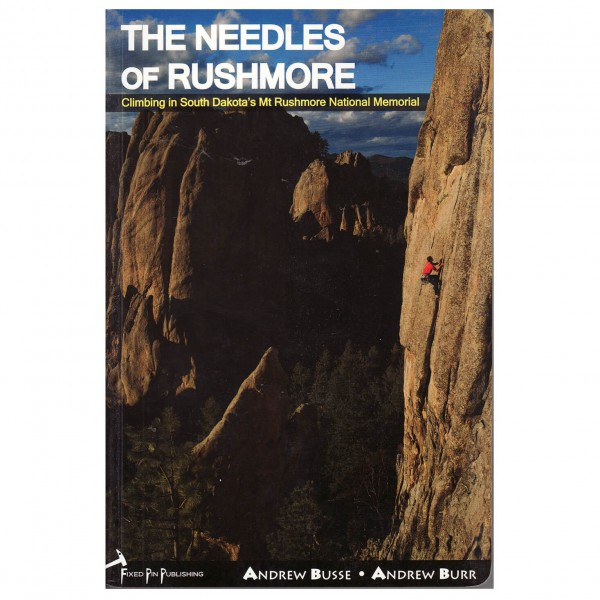 Fixed Pin Publishing - The Needles of Rushmore - Climbing guide