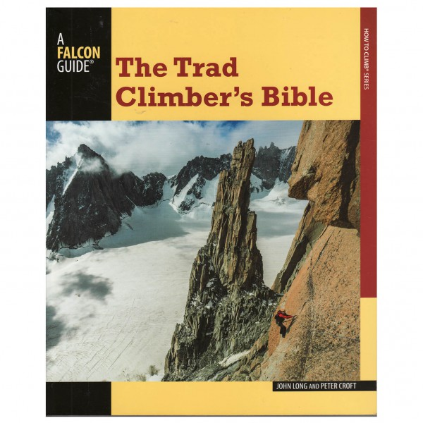 John Long and Peter Croft - The Trad Climber's Bible