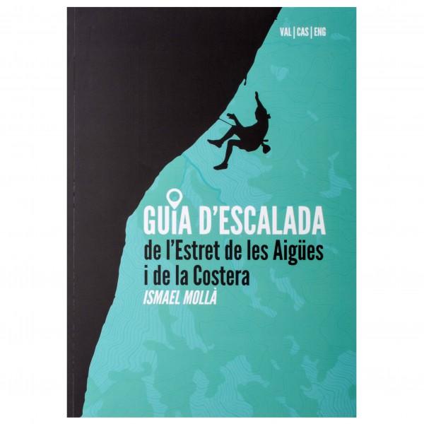 Ismael Mollà - Guia D'Escalada De L'Estret De Les Aigües I De La - Climbing guide