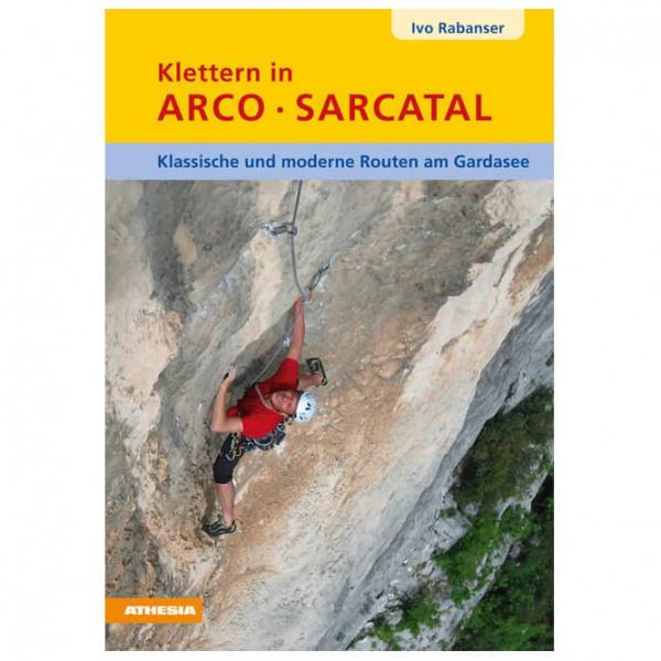 Athesia-Verlag - Klettern in Arco · Sarcatal - Klätterförare