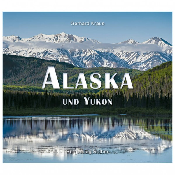 Bergverlag Rother - Alaska und Yukon
