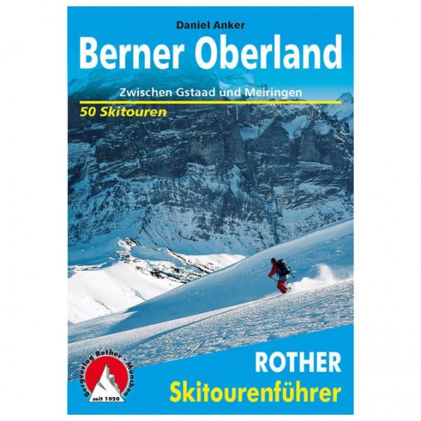 Bergverlag Rother - Berner Oberland Gstaad und Meiringen - Skitourgidsen