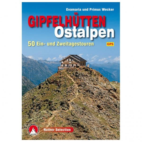 Bergverlag Rother - Gipfelhütten Ostalpen - Alpinführer
