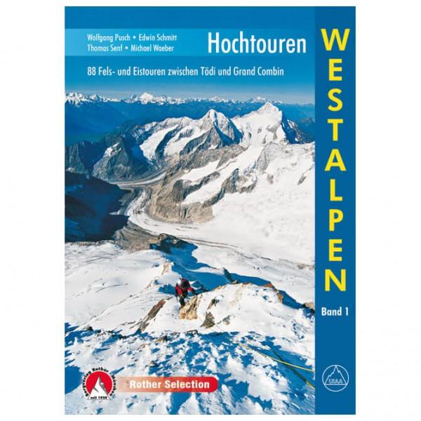 Bergverlag Rother - Hochtouren Westalpen Tödi & Grand Combin - Berggidsen