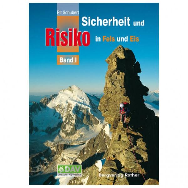 Bergverlag Rother - Sicherheit & Risiko Fels und Eis Band 1