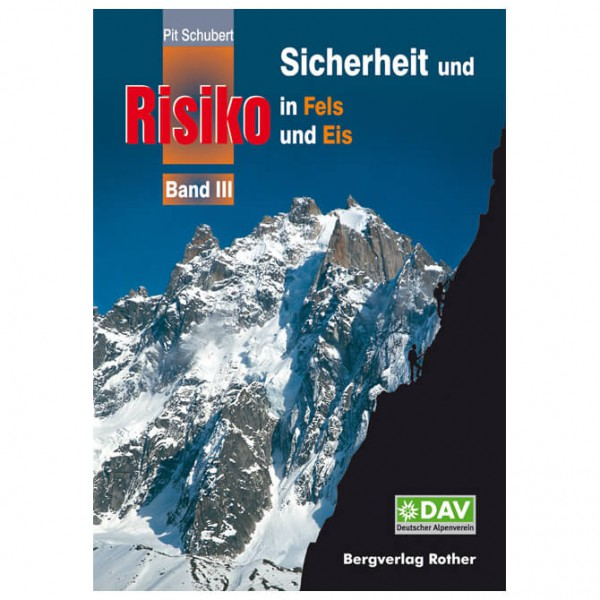 Bergverlag Rother - Sicherheit & Risiko Fels und Eis Band 3