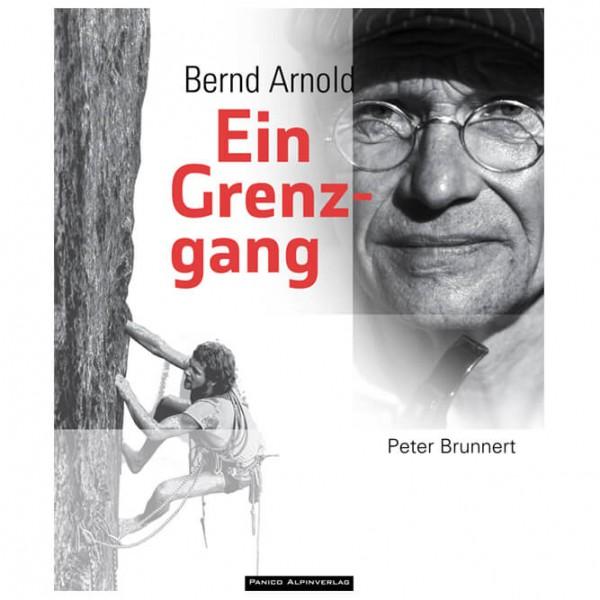 Panico Alpinverlag - Bernd Arnold. Ein Grenzgang