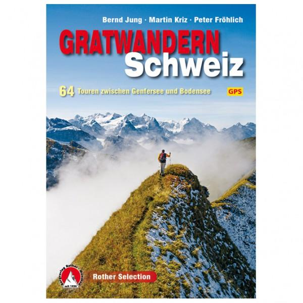 Bergverlag Rother - Gratwandern Schweiz - Guías de alpinismo