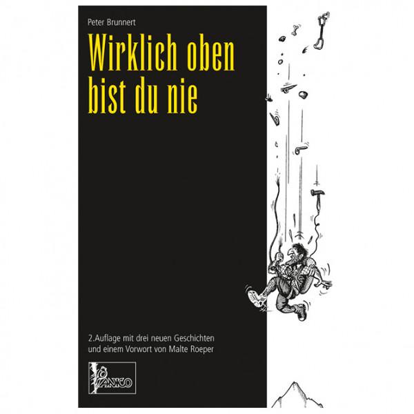 Panico Alpinverlag - Peter Brunnert - Wirklich oben bist du nie