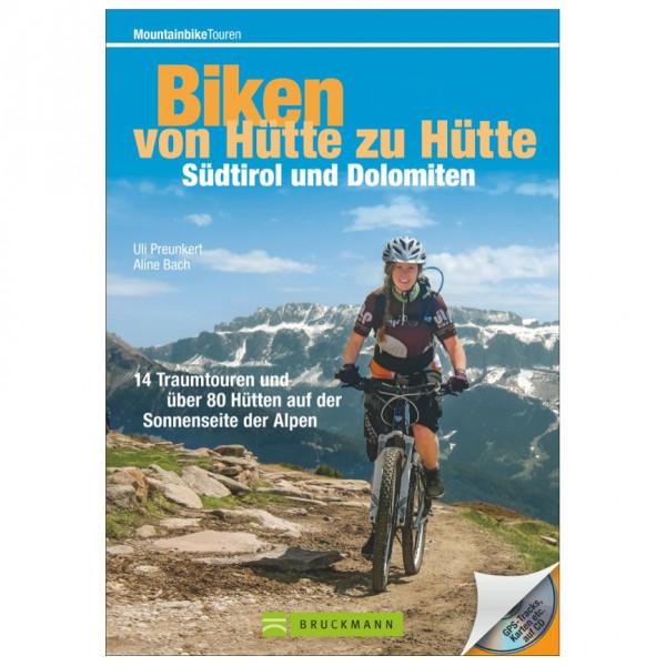 Bruckmann - Biken V. Hütte zu Hütte - Südtirol Dol. - Radführer