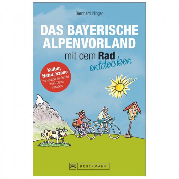 Bruckmann - Das Alpenvorland mit dem Rad entdecken - Cykelguider