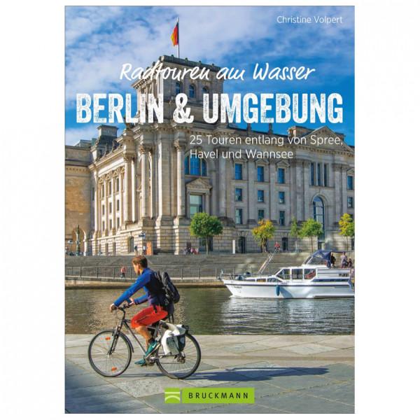 Bruckmann - Radtouren am Wasser Berlin und Umgebung - Cycling guide
