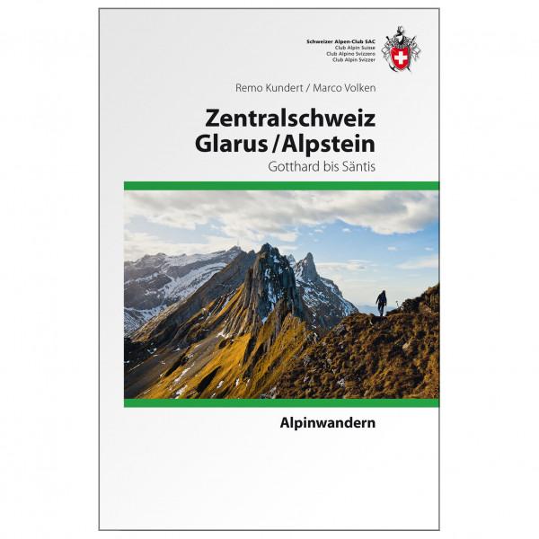 SAC-Verlag - Alpinwandern Glarus/Alpstein Zentralschweiz - Alppiyhdistysten oppaat
