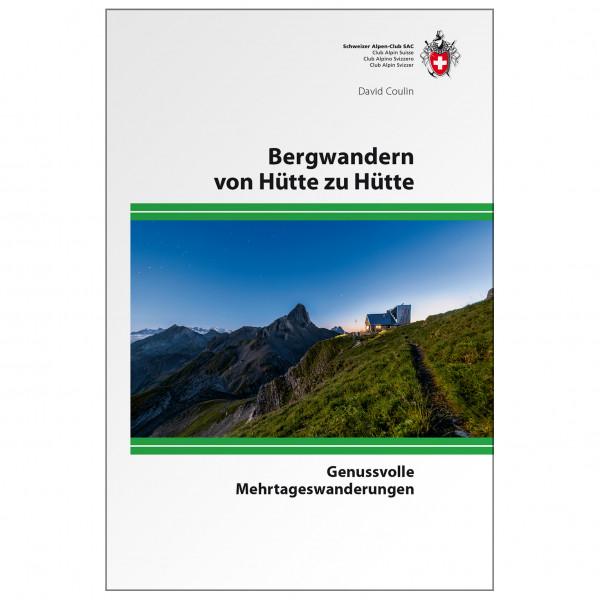 SAC-Verlag - Bergwandern Hütte zu Hütte - Alpina klätterförare