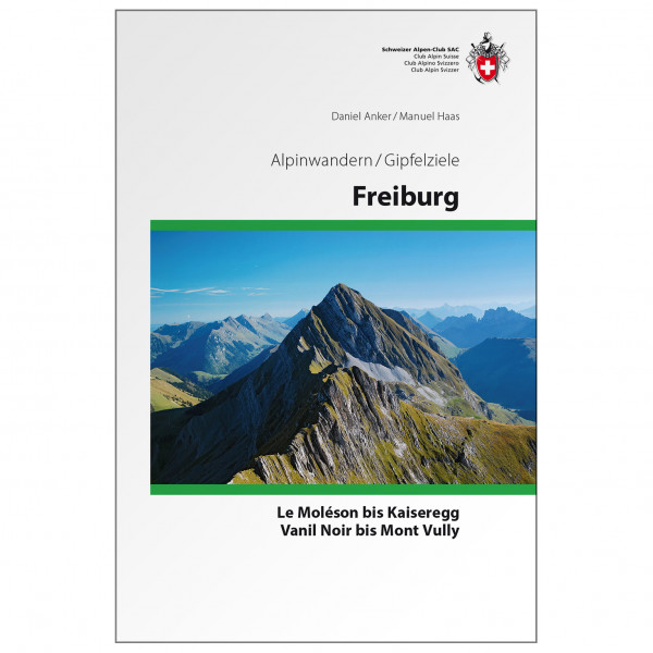 SAC-Verlag - Gipfelziele Freiburger Alpen - Alpine Club guide