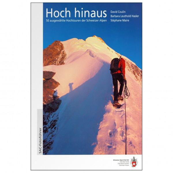SAC-Verlag - Hoch hinaus: 50 Hochtouren Schweiz - Alpinistengids