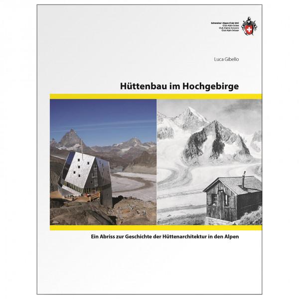 SAC-Verlag - Hüttenbau im Hochgebirge