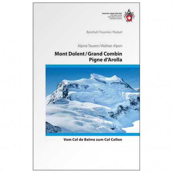 SAC-Verlag - Touren Mont Dolent, Grand Combin - Alppiyhdistysten oppaat