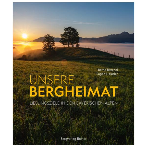 Bergheimat Lieblingsziele Bayerischen Alpen - Illustrated book