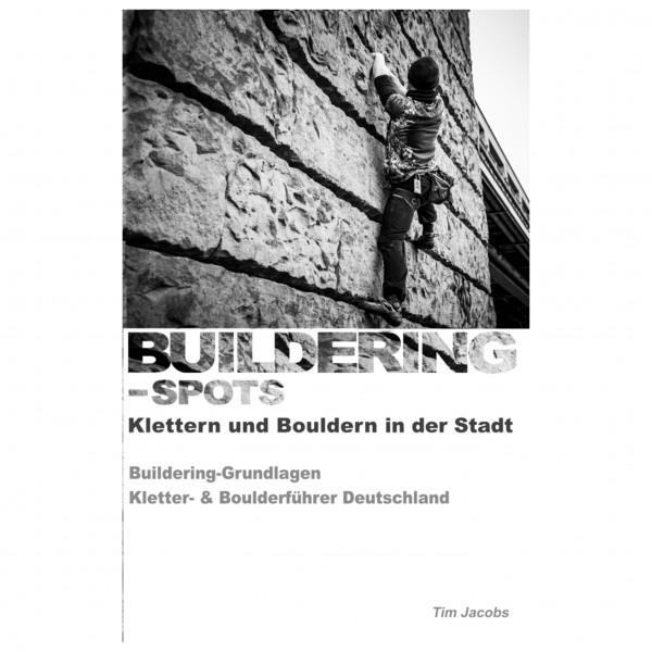Buildering-Spots - Buildering-Spots: Buildering Grundlagen - Kletterführer