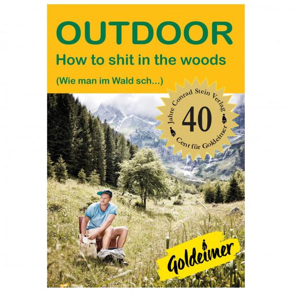 Conrad Stein Verlag - How To Shit In The Woods - Sonderauflage