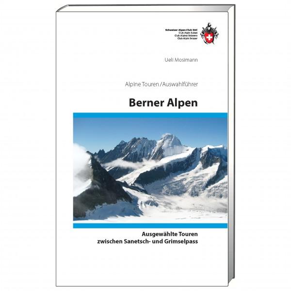 SAC-Verlag - Alpine Touren Berner Alpen - Auswahlführer
