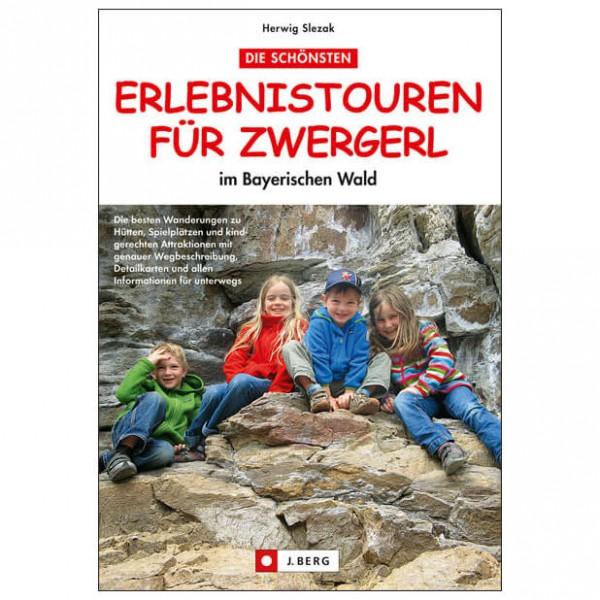 J.Berg - Erlebnistouren für Zwergerl im Bayerischen Wald - Walking guide book