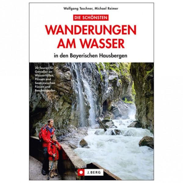 J.Berg - Wanderungen am Wasser in den Bayerischen Hausberge - Vandreguides