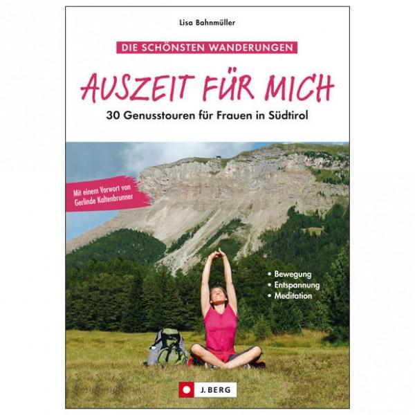 J.Berg - 30 Genusstouren für Frauen in Südtirol - Wanderführer