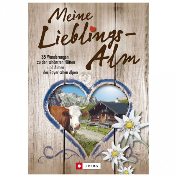 J.Berg - Meine Lieblings-Alm - Walking guide book