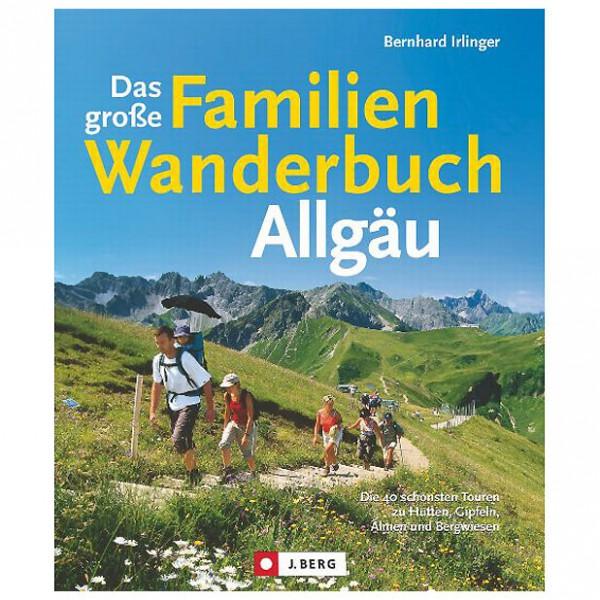 J.Berg - Das große Familienwanderbuch Allgäu - Vaellusoppaat