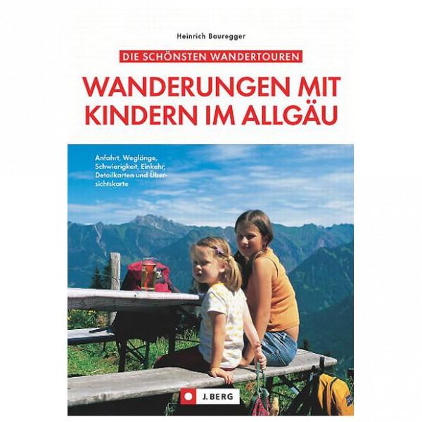 J.Berg - Wanderungen mit Kindern im Allgäu - Vaellusoppaat