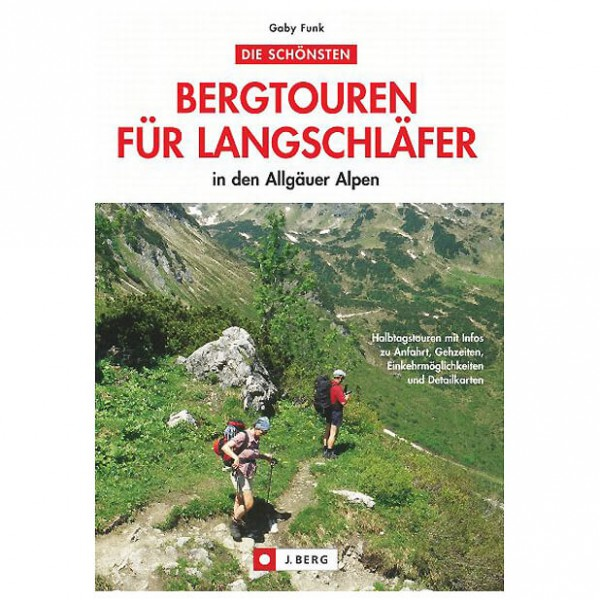 J.Berg - Bergtouren für Langschläfer in den Allgäuer Alpen