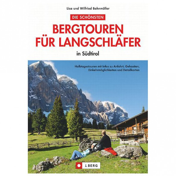 J.Berg - Schönste Bergtouren für Langschläfer in Südtirol - Walking guide book