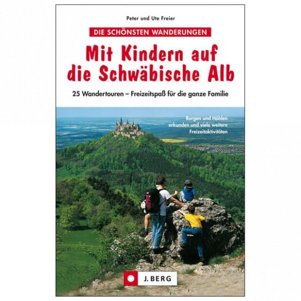 J.Berg - Mit Kindern auf die Schwäbische Alb - Walking guide book