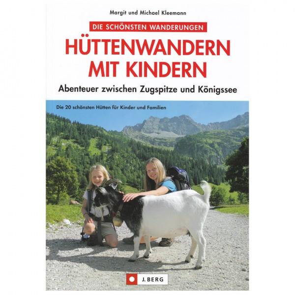 J.Berg - Hüttenwandern mit Kindern - Wandelgids