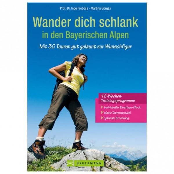 Bruckmann - Wander dich schlank in den Bayerischen Alpen - Wandelgids