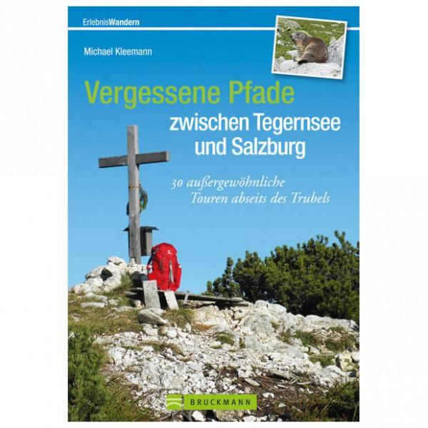 Bruckmann - Vergessene Pfade zwischen Tegernsee und Salzburg - Walking guide book