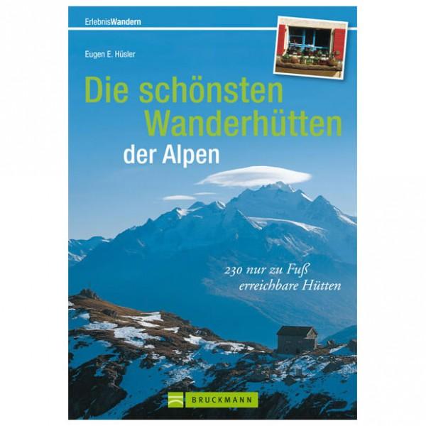Bruckmann - Die schönsten Wanderhütten der Alpen - Vandreguides