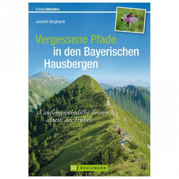 Bruckmann - Vergessene Pfade in den Bayerischen Hausbergen