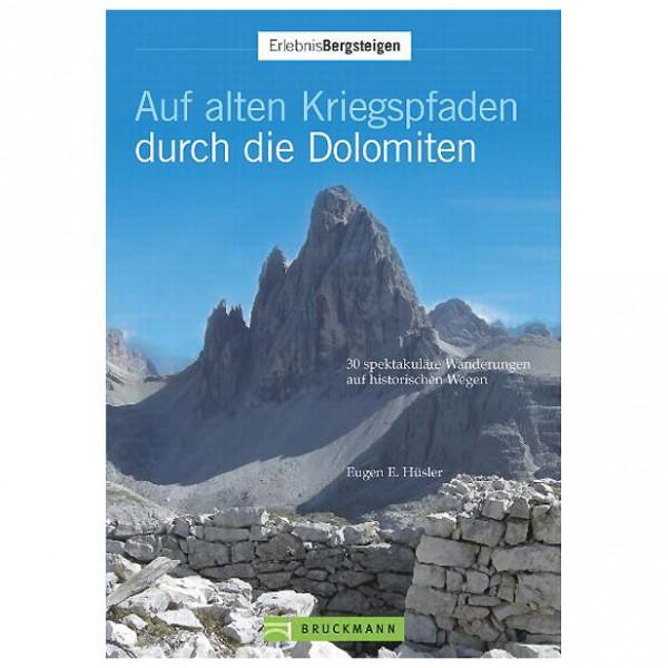 Bruckmann - Auf alten Kriegspfaden durch die Dolomiten - Vandringsguider