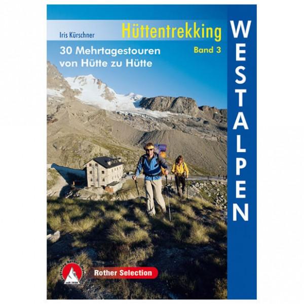 Bergverlag Rother - Hüttentrekking Band 3, Westalpen - Vandringsguider