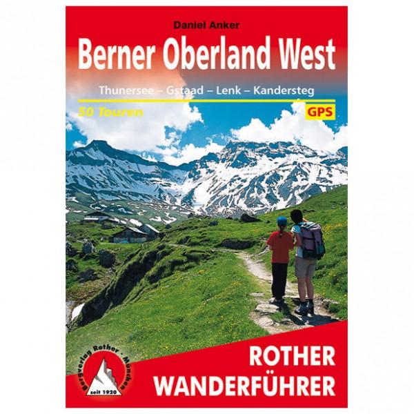 Bergverlag Rother - Berner Oberland West - Wandelgidsen