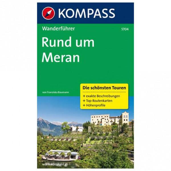 Kompass - Rund um Meran - Wanderführer 5704