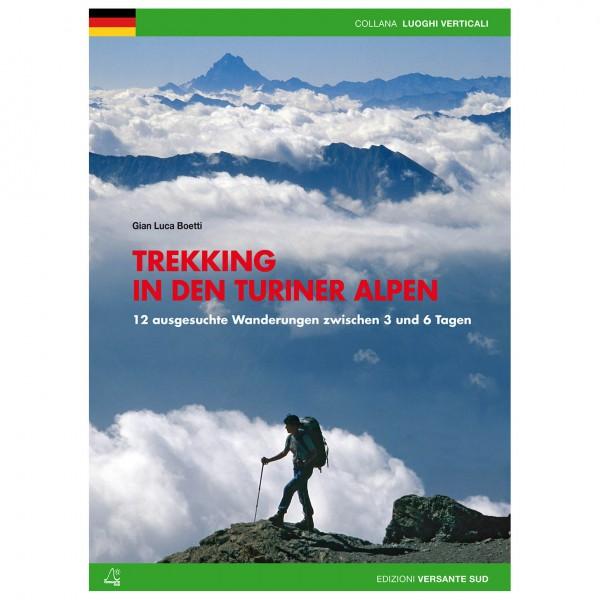 Versante Sud - Trekking In Den Turiner Alpen - Wanderführer