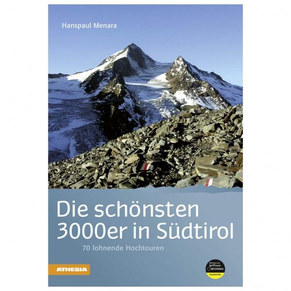 Athesia Tappeiner Verlag - Die schönsten 3000er in Südtirol - Guías de senderismo