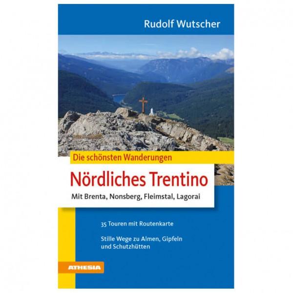 Athesia Tappeiner Verlag - Die schönsten Wanderungen Nördl. Trentino - Vaellusoppaat
