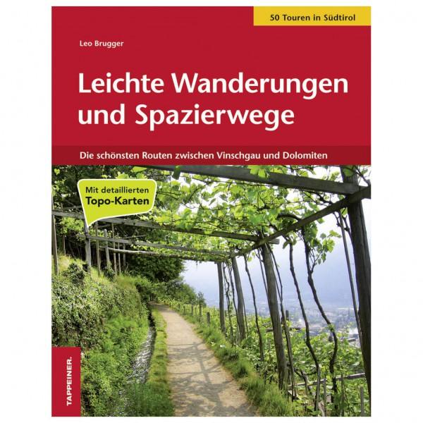 Tappeiner - Leichte Wanderungen & Spazierwege in Südtirol - Vandringsguider