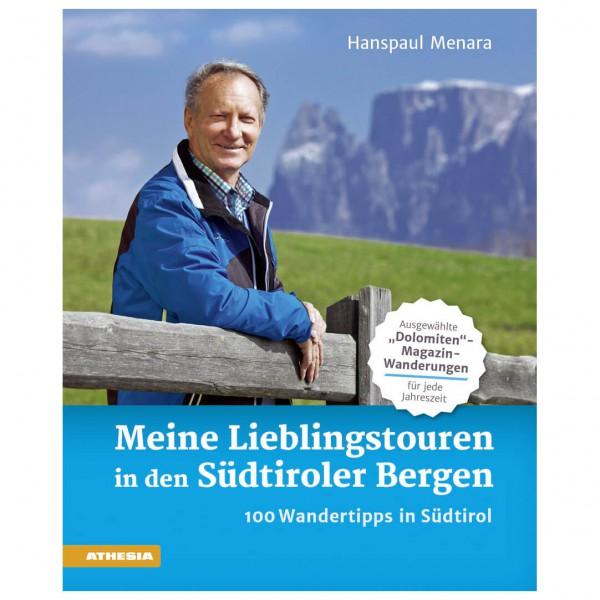 Athesia Tappeiner Verlag - Meine Lieblingstouren in Südtiroler Bergen - Walking guide book